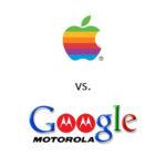 Apple vs. Google & Motorola