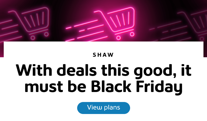 Shaw black friday deals 2019