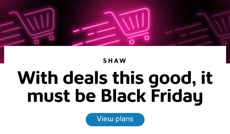 Shaw black friday deals 2019